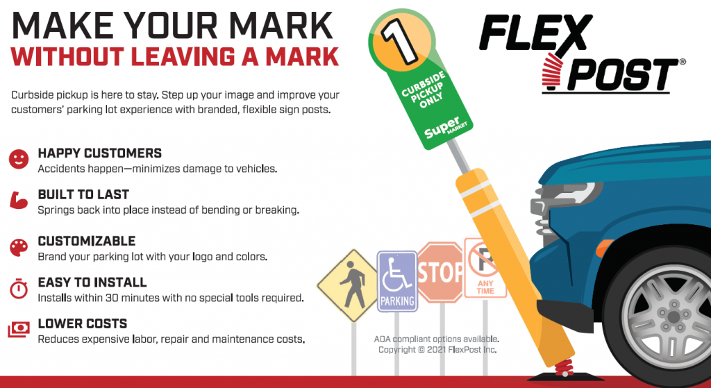 Curbside pickup is here to stay. Step up your store's brand image and improve your customers' parking lot experience with branded, flexible sign posts and bollards from FlexPost.