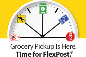 Grocery Pickup Is Here. Time For FlexPost.